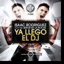 Cover: Isaac Rodriguez feat. El Senor De La Noche - Ya Llego El DJ