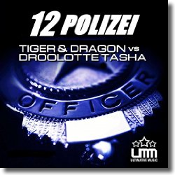 Cover: Tiger & Dragon vs. Droolotte Tasha - 1 2 Polizei