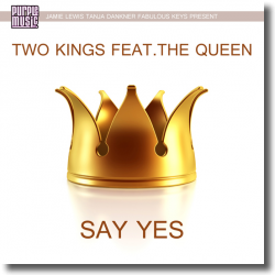Cover: Two Kings feat. The Queen - Say Yes