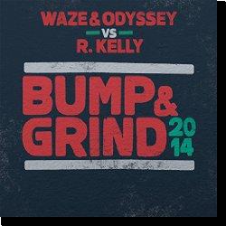 Cover: Waze & Odyssey & R. Kelly - Bump & Grind 2014