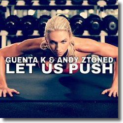Cover: Guenta K & Andy Ztoned - Let Us Push