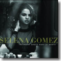 Cover:  Selena Gomez - The Heart Wants What It Wants