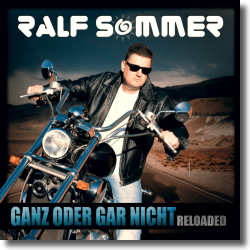 Cover: Ralf Sommer - Ganz oder gar nicht (Reloaded)