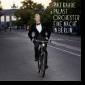 Cover: Max Raabe & Palastorchester - Eine Nacht in Berlin (Live)