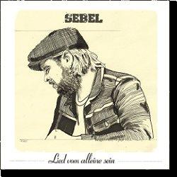 Cover: Sebel - Lied vom alleine sein