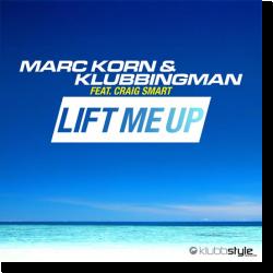 Cover: Marc Korn & Klubbingman feat. Craig Smart - Lift Me Up
