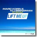 Cover: Marc Korn & Klubbingman feat. Craig Smart - Lift Me Up