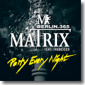 Cover:  Matrix feat. Francisco - Party Every Night