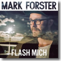 Cover:  Mark Forster - Flash mich