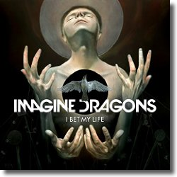 Cover: Imagine Dragons - I Bet My Life