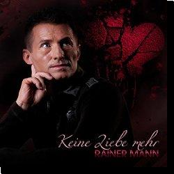 Cover: Rainer Mann - Keine Liebe mehr