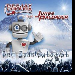 Cover: DJ Chiquita feat. Junge Paldauer - Der Jodelautomat