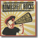Cover:  Bombshell Rocks - Generation Tranquilized