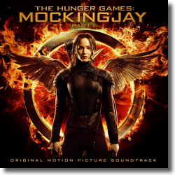 Cover: Die Tribute von Panem - Mockingjay Teil 1 - Original Soundtrack