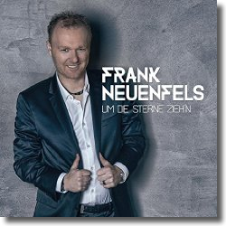 Cover: Frank Neuenfels - Um die Sterne zieh'n