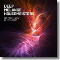 Cover:  Deep Melange vs. Housemeisters - So Much Jazz in My Heart