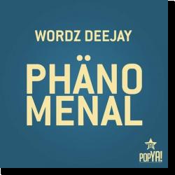 Cover: Wordz Deejay - Phänomenal