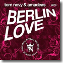 Cover: Tom Novy & Amadeas - Berlin Love