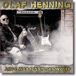 Cover: Olaf Henning - Alles was ich immer wollte
