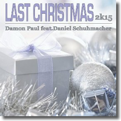 Cover: Damon Paul feat. Daniel Schuhmacher - Last Christmas (2K15)