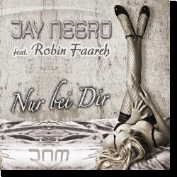 Cover: Jay Neero feat. Robin Faareh - Nur bei Dir
