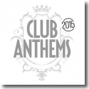 Cover:  Club Anthems 2015 - Various Artists