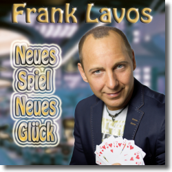 Cover: Frank Lavos - Neues Spiel, Neues Glück