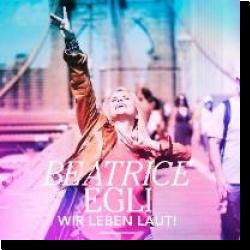 Cover: Beatrice Egli - Wir leben laut