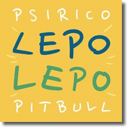 Cover: Psirico & Pitbull - Lepo Lepo (A-Class Edit 2015)