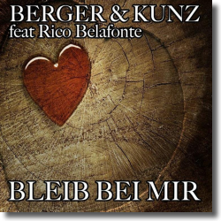 Cover: Berger & Kunz feat. Rico Belafonte - Bleib bei mir