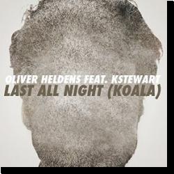 Cover: Oliver Heldens feat. KStewart - Last All Night (Koala)
