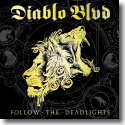 Cover:  Diablo BLVD - Follow The Deadlights
