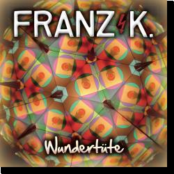 Cover: Franz K. - Wundertüte