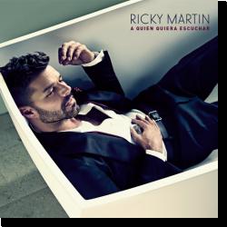 Cover: Ricky Martin - A Quien Quiera Escuchar