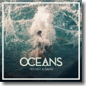 Cover:  I'm Not A Band - Oceans