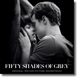 Cover: Fifty Shades Of Grey - Original Soundtrack
