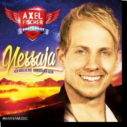 Cover: Axel Fischer - Nessaja (Ich wollte nie erwachsen sein)