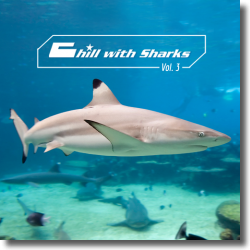 Cover: Chill With Sharks  Vol. 3 - Various Artists
