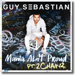 Cover: Guy Sebastian feat. 2 Chainz - Mama Ain't Proud