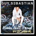 Cover: Guy Sebastian feat. 2 Chainz - Mama Ain't Proud