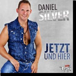 Cover: Daniel Silver - Jetzt und hier