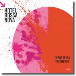 Cover: Hotel Bossa Nova - Desordem & Progresso
