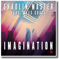 Cover: Shaolin Master feat. Alex Grace - Imagination