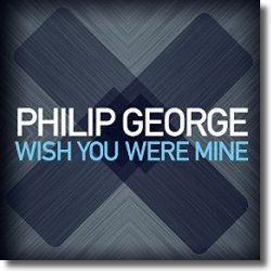 Cover: Philip George - Wish You Were Mine