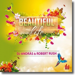 Cover: DJ Andràs & Robert Rush - Beautiful Life
