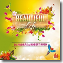 Cover:  DJ Andràs & Robert Rush - Beautiful Life