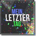 Cover: Die Lochis - Mein letzter Tag