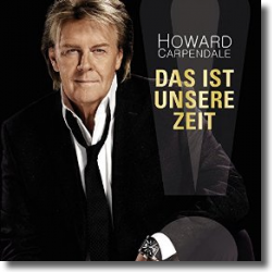 Cover: Howard Carpendale - Das ist unsere Zeit