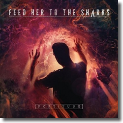 Cover: Feed Her To The Sharks - Fortitude
