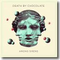 Cover:  Death By Chocolate - Among Sirens
